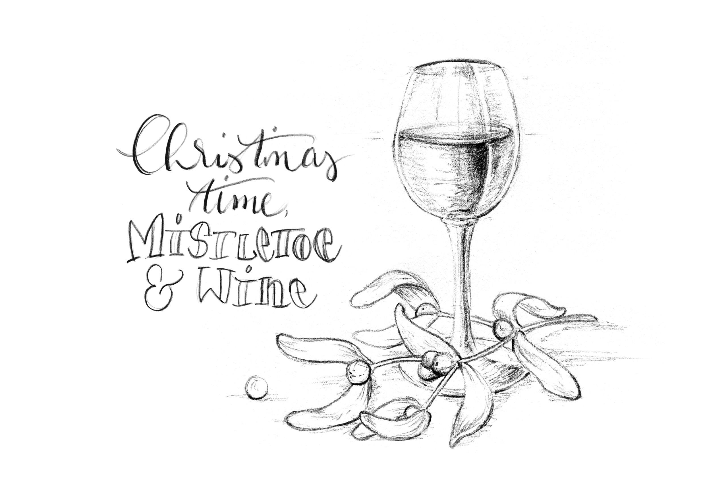Christmas time, mistletoe and wine.